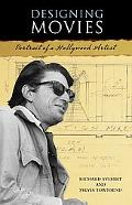 Designing Movies Portrait of a Hollywood Artist