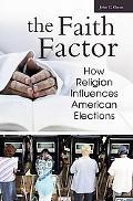 Faith Factor How Religion Influences American Elections