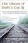 Ghosts of Duffy's Cut The Irish Who Died Building America's Most Dangerous Stretch of Railroad