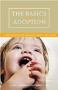 Basics of Adoption A Guide for Building Families in the U.s. and Canada