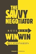 Savvy Negotiator Building Win-Win Relationships