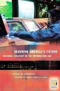 Securing America's Future National Strategy in the Information Age