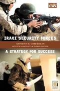 Iraqi Security Forces A Strategy for Success