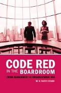 Code Red in the Boardroom Crisis Management As Organizational DNA