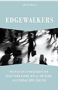 Edgewalkers People And Organizations That Take Risks, Build Bridges, And Break New Ground