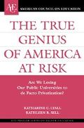True Genius of America at Risk Are We Losing Our Public Universities to De Facto Privatization?