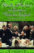Health, Medicine, and Society in Victorian England (Victorian Life and Times)