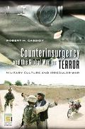 Counterinsurgency And the Global War on Terror Military Culture And Irregular War