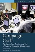 Campaign Craft The Strategies, Tactics, And Art of Political Campaign Management
