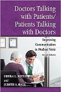 Doctors Talking With Patients/Patients Talking With Doctors Improving Communication in Medic...
