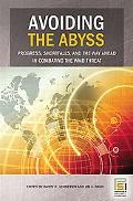 Avoiding The Abyss Progress, Shortfalls, and the Way Ahead in Combating the WMD Threat