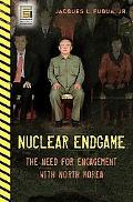 Nuclear Endgame The Need for Engagement With North Korea
