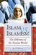 Islam Vs. Islamism The Dilemma of the Muslim World
