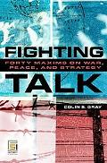 Fighting Talk Maxims on War, Peace, and Strategy
