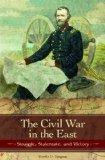The Civil War in the East: Struggle, Stalemate, and Victory (Reflections on the Civil War Era)
