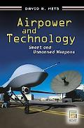 Airpower and Technology: Smart and Unmanned Weapons