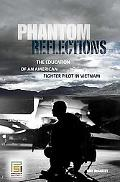 Phantom Reflections The Education of an American Fighter Pilot in Vietnam