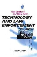 Technology and Law Enforcement From Gumshoe to Gamma Rays