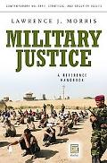 Military Justice: A Guide to the Issues (Contemporary Military, Strategic, and Security Issues)