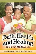 Faith, Health, and Healing in African American Life
