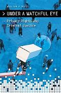 Under a Watchful Eye: Privacy Rights and Criminal Justice
