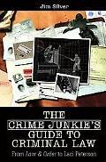 Crime Junkie's Guide to Criminal Law