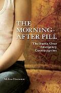 Morning-after Pill : The Battle over Emergency Contraception