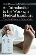 An Introduction to the Work of a Medical Examiner: From Death Scene to Autopsy Suite
