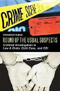 Round up the Usual Suspects: Criminal Investigation in Law and Order, Cold Case, and CSI