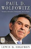 Paul D. Wolfowitz Visionary Intellectual, Policymaker, and Strategist