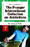 Praeger International Collection on Addictions Vol. 2 : Psychobiological Profiles