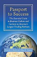 Passport to Success: The Essential Guide to Business Culture and Customs in America's Larges...