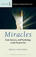 Miracles: God, Science, and Psychology in the Paranormal