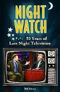 Night Watch : 50 Years of Late Night Television
