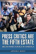 Press Critics Are the Fifth Estate