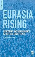 Eurasia Rising: Democracy and Independence in the Post-Soviet Space