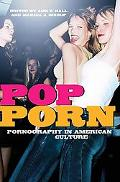 Pop-porn Pornography in American Culture