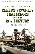 Energy Security Challenges for the 21st Century: A Reference Handbook (Contemporary Military...