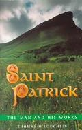 St. Patrick The Man and His Works