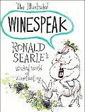Illustrated Winespeak Ronald Searle's Wicked World of Winetasting