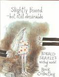 Slightly Foxed but Still Desirable Ronald Searle's Wicked World Book of Collecting