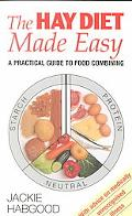 Hay Diet Made Easy A Practical Guide to Food Combining