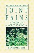Joint Pains A Guide to Sucessful Herbal Remedies