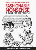 Dictionary of Fashionable Nonsense A Guide for Edgy People