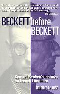 Beckett Before Beckett: Samuel Beckett's Lectures on French Literature