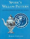 Spode's Willow Pattern and Other Designs after the Chinese