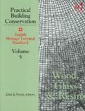 Wood, Glass and Resins: English Heritage Technical Handbook (Practical Building Conservation...