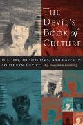 Devil's Book of Culture History, Mushrooms, and Caves in Southern Mexico