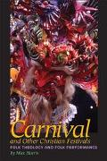 Carnival and Other Christian Festivals Folk Theology and Folk Performance