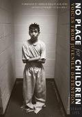 No Place for Children Voices from Juvenile Detention